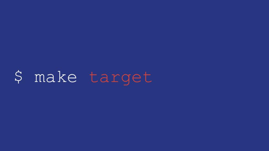 $ make target