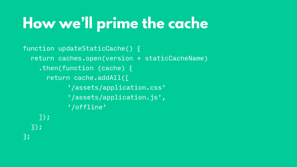 function updateStaticCache() { return caches.op...