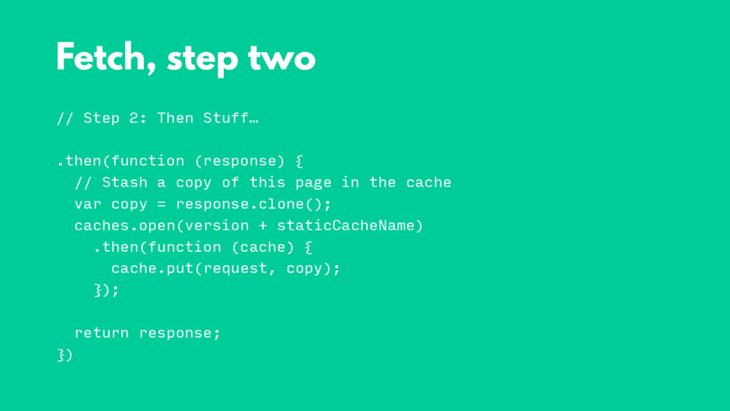 // Step 2: Then Stuff… .then(function (response...