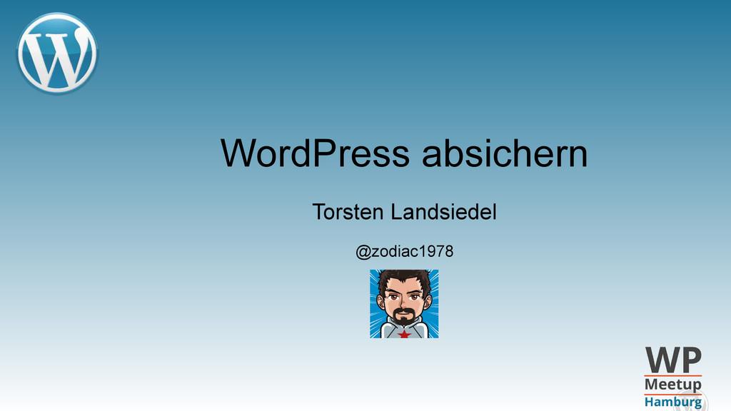 WordPress absichern Torsten Landsiedel @zodiac1...