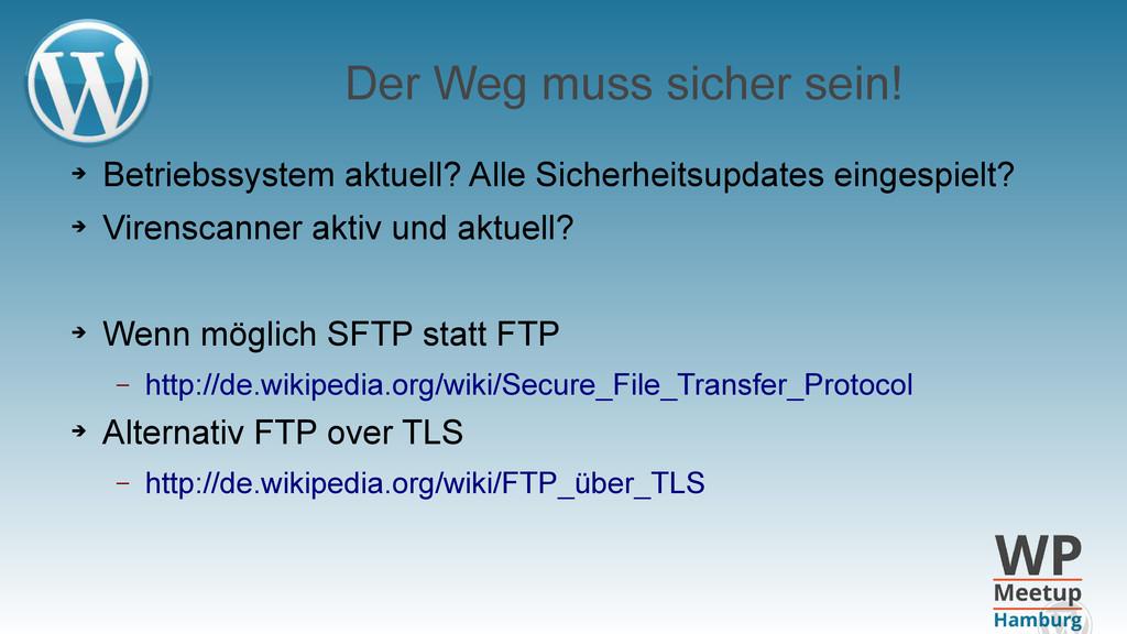 Der Weg muss sicher sein! ➔ Betriebssystem aktu...