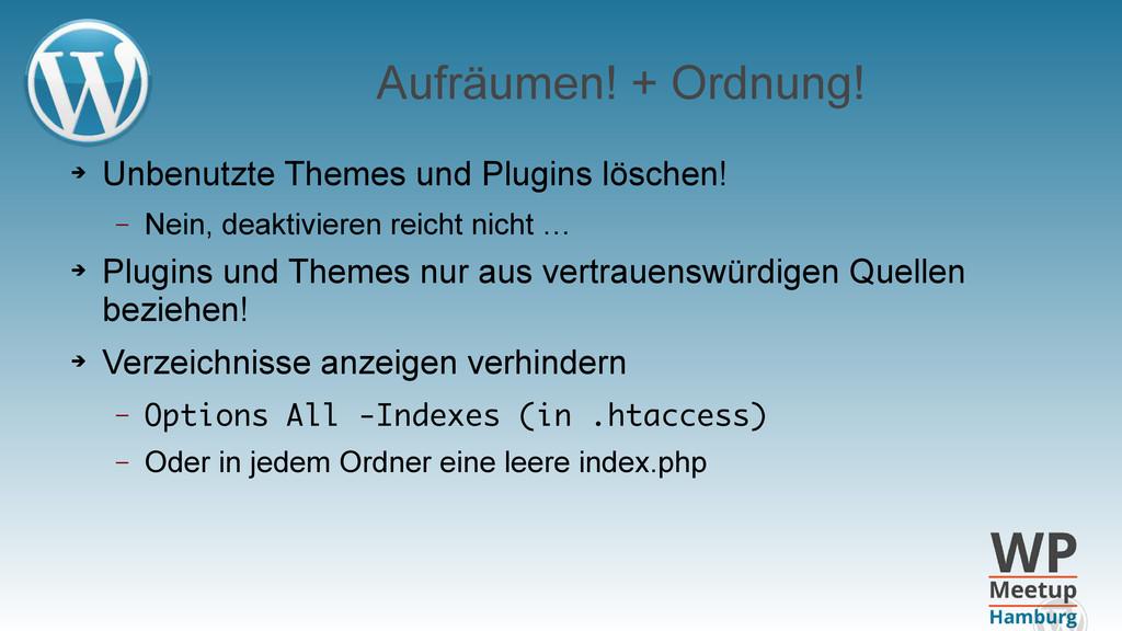 Aufräumen! + Ordnung! ➔ Unbenutzte Themes und P...