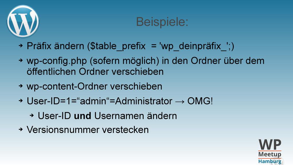 Beispiele: ➔ Präfix ändern ($table_prefix = 'wp...