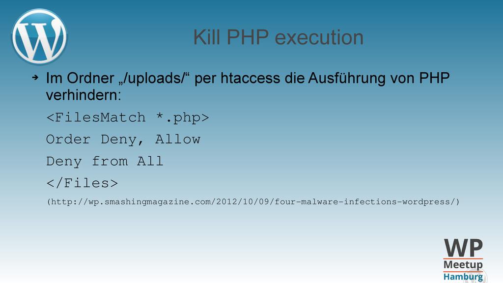 "Kill PHP execution ➔ Im Ordner ""/uploads/"" per ..."