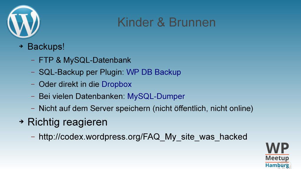 Kinder & Brunnen ➔ Backups! – FTP & MySQL-Daten...