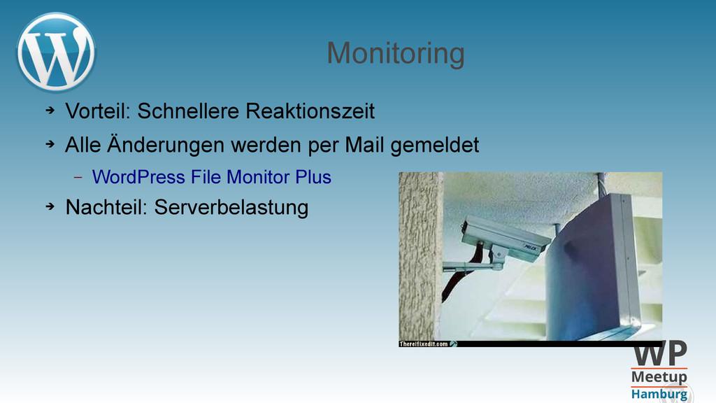 Monitoring ➔ Vorteil: Schnellere Reaktionszeit ...