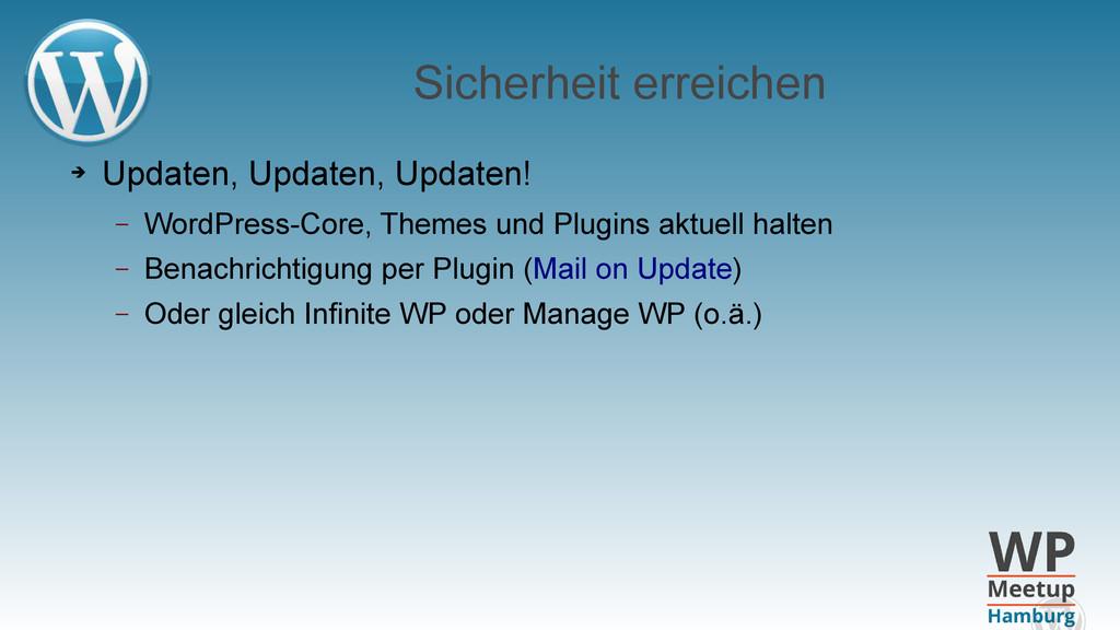 Sicherheit erreichen ➔ Updaten, Updaten, Update...