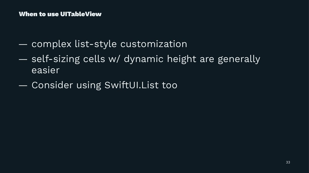 When to use UITableView — complex list-style cu...