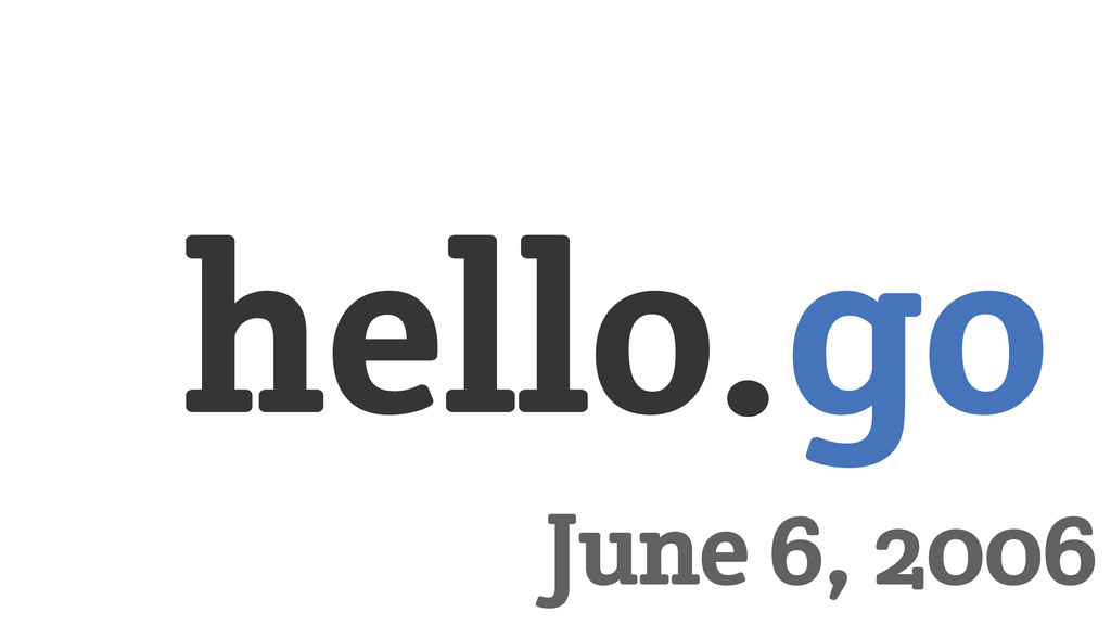 June 6, 2006 hello.go