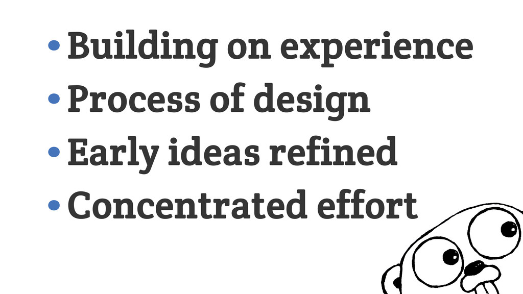 •Building on experience •Process of design •Ear...