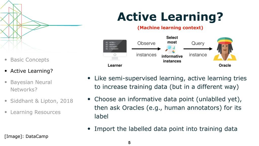 Active Learning? • Like semi-supervised learnin...