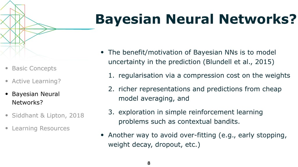 Bayesian Neural Networks? • The benefit/motivat...