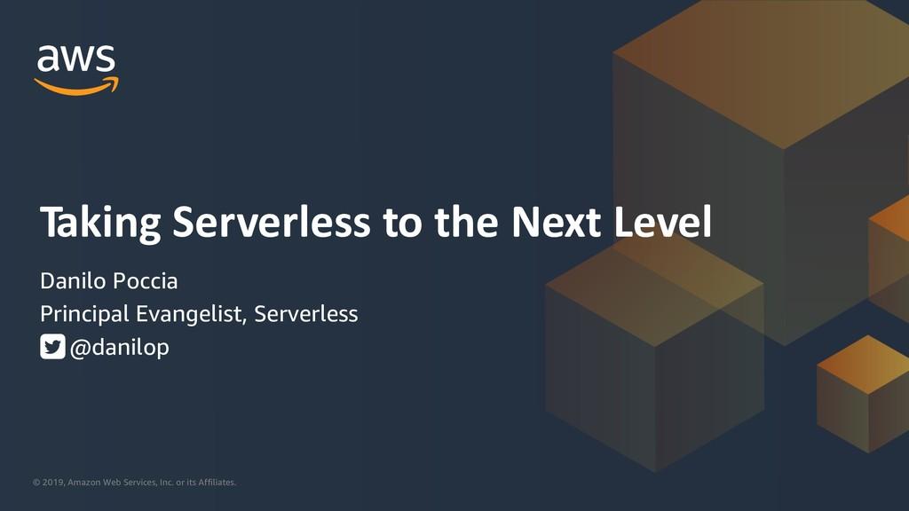 Taking Serverless to the Next Level