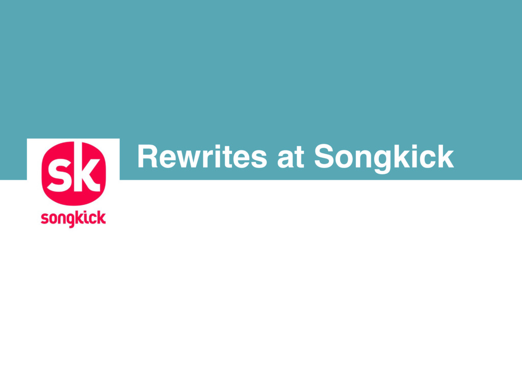 Rewrites at Songkick