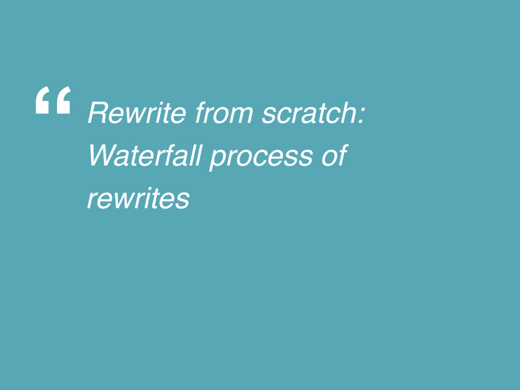 """Rewrite from scratch: Waterfall process of rew..."