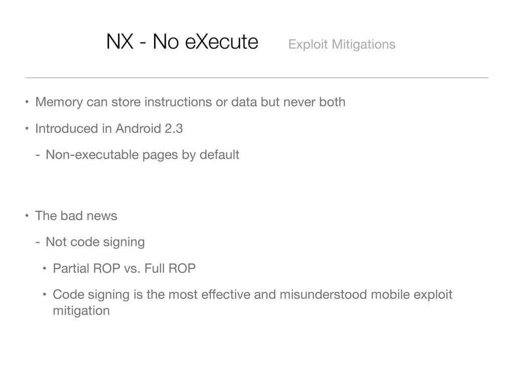 NX - No eXecute Exploit Mitigations • Memory ca...