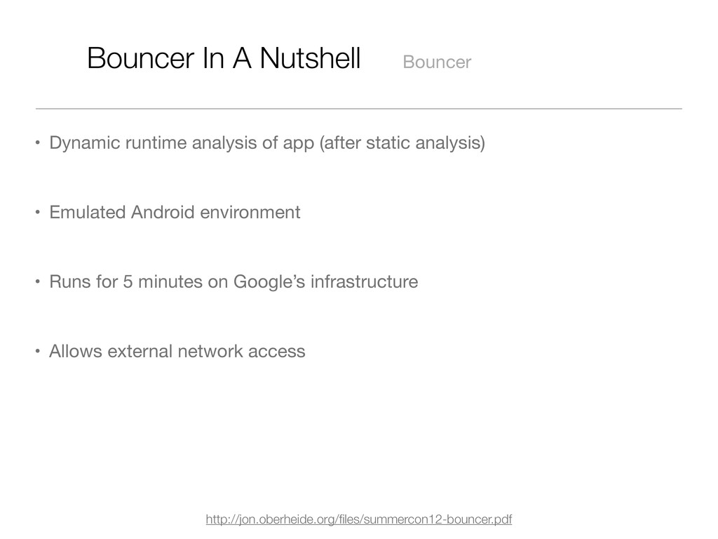 Bouncer In A Nutshell Bouncer • Dynamic runtime...