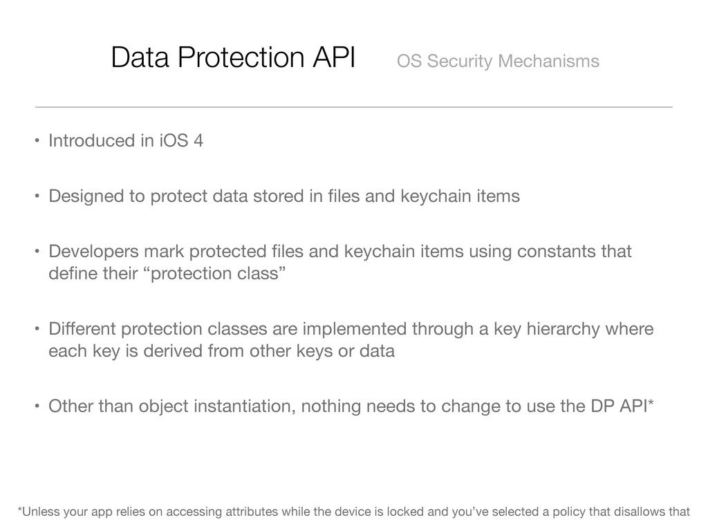Data Protection API OS Security Mechanisms • In...