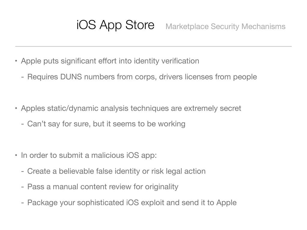 iOS App Store Marketplace Security Mechanisms •...