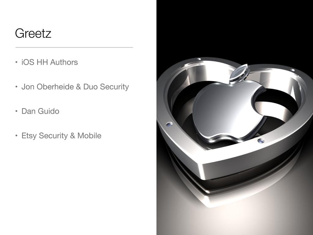 Greetz • iOS HH Authors • Jon Oberheide & Duo S...