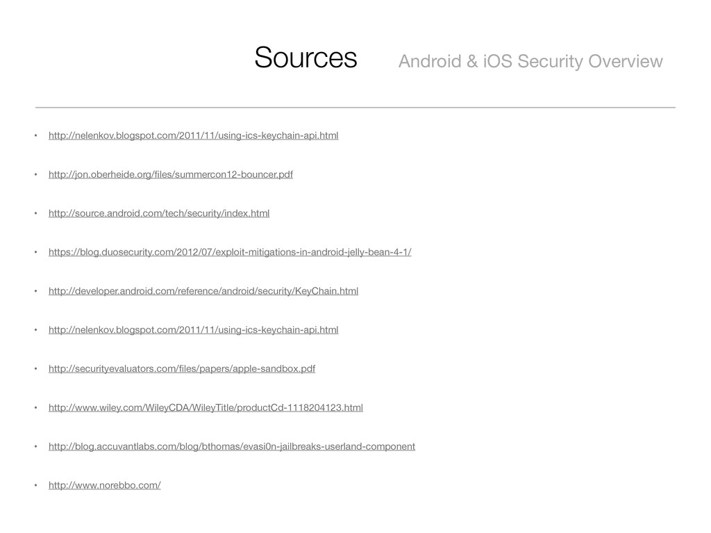 Sources Android & iOS Security Overview • http:...