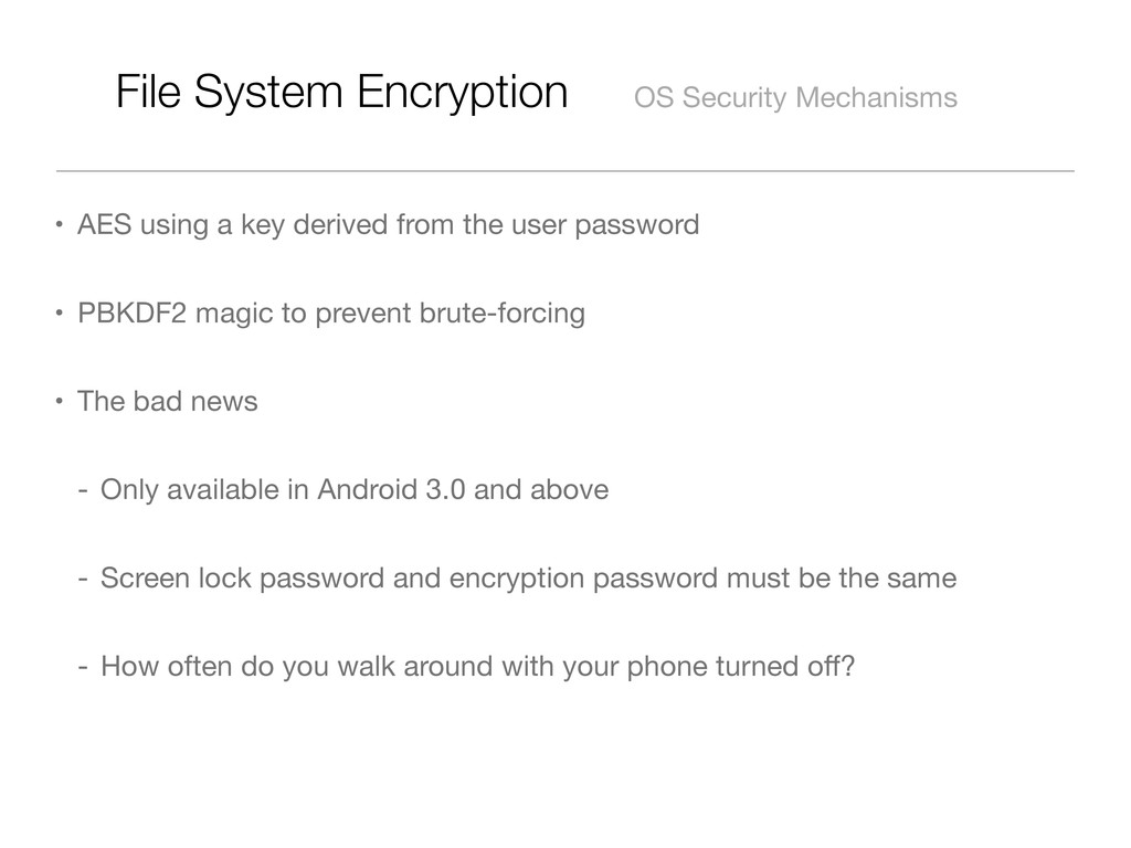 File System Encryption OS Security Mechanisms •...