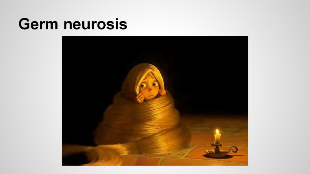 Germ neurosis