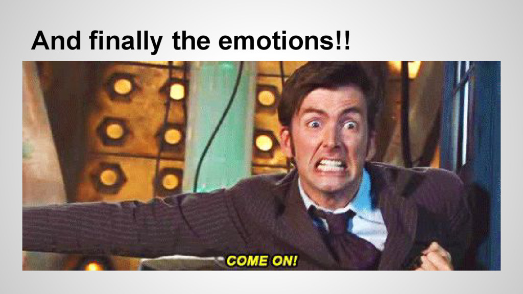 And finally the emotions!!