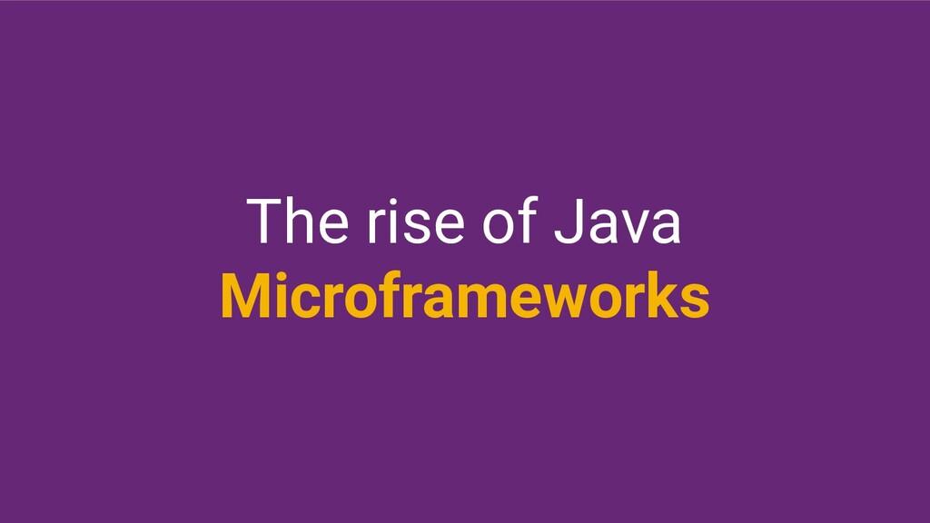 The rise of Java Microframeworks