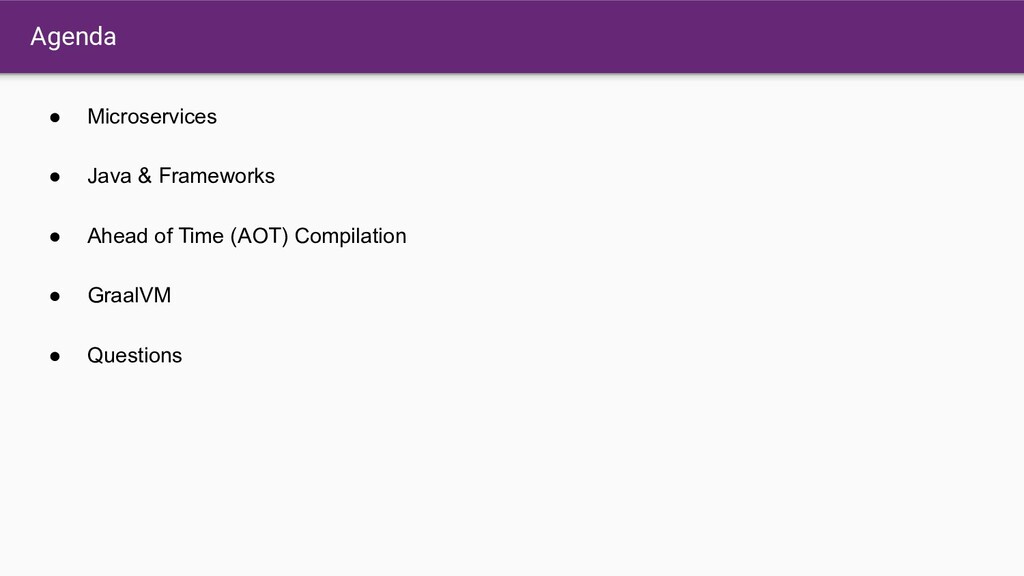 Agenda ● Microservices ● Java & Frameworks ● Ah...