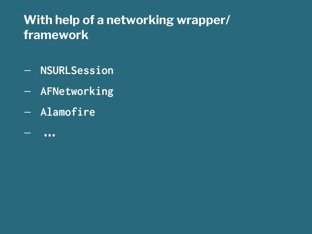 With help of a networking wrapper/ framework — ...