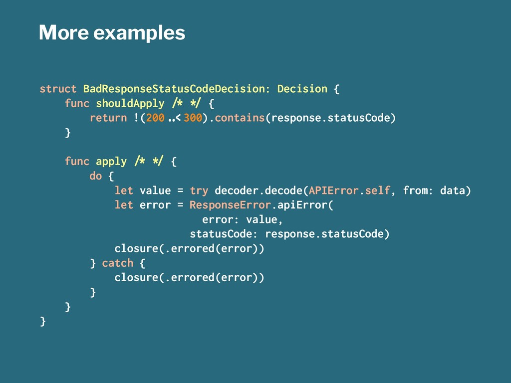 More examples struct BadResponseStatusCodeDecis...