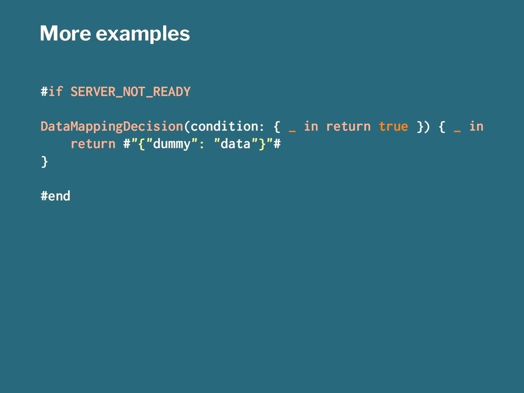 More examples #if SERVER_NOT_READY DataMappingD...