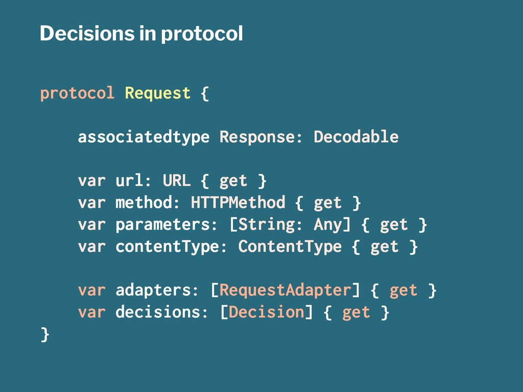 Decisions in protocol protocol Request { associ...