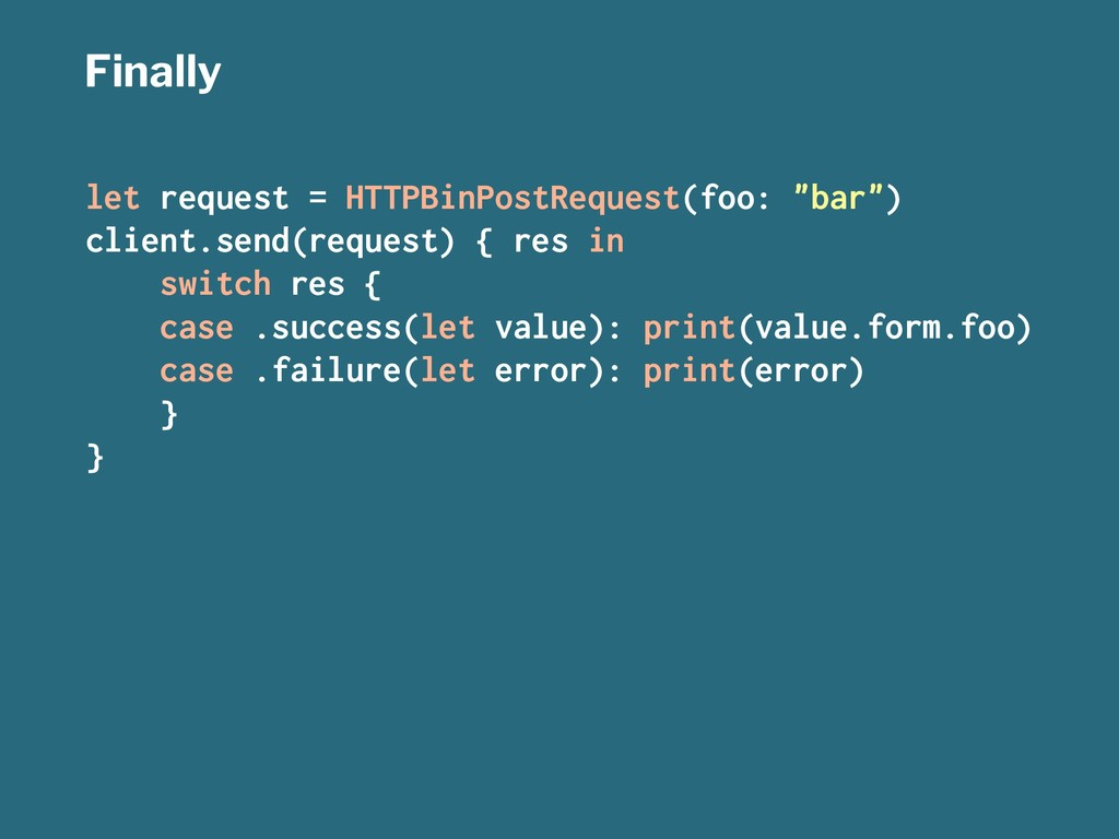 "Finally let request = HTTPBinPostRequest(foo: ""..."