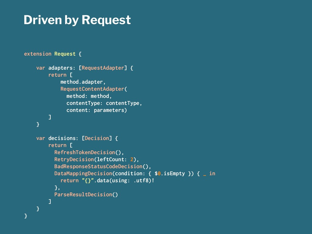 Driven by Request extension Request { var adapt...