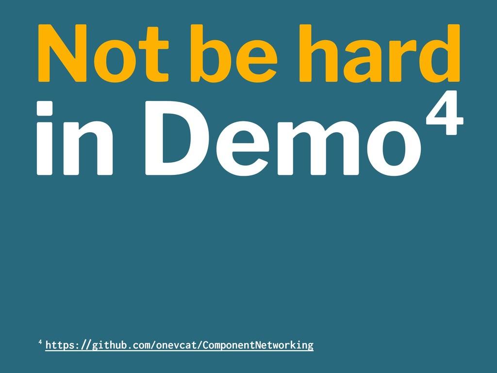 "Not be hard in Demo4 4 https:""#github.com/onevc..."