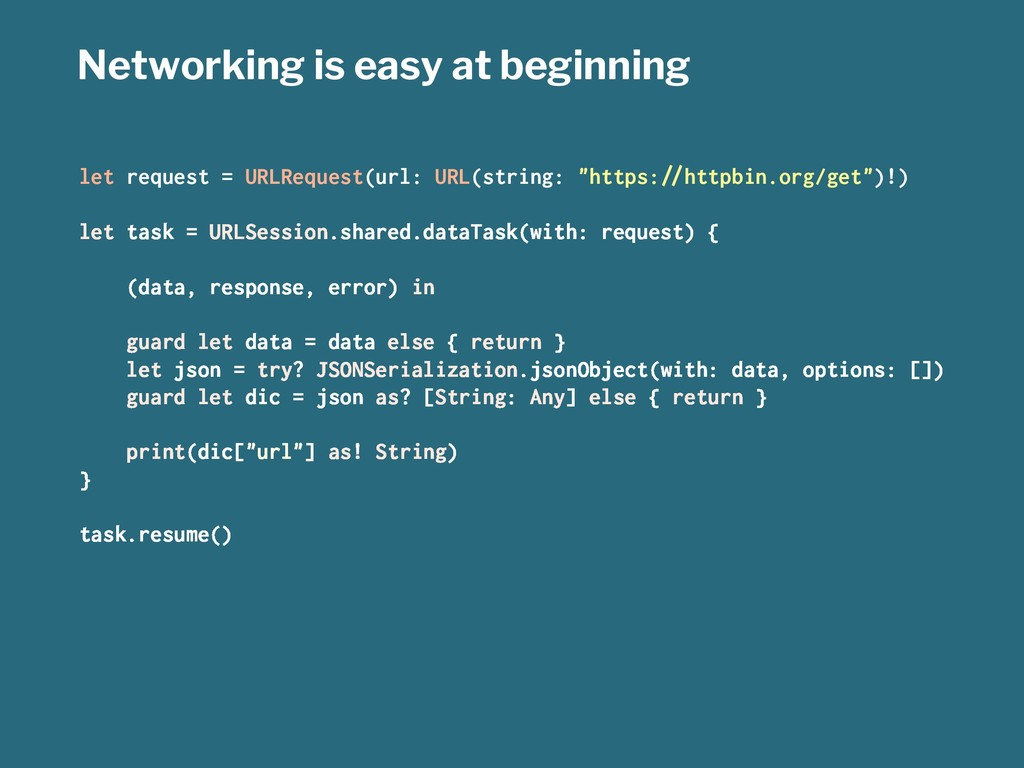 Networking is easy at beginning let request = U...