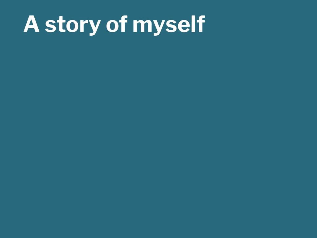 A story of myself