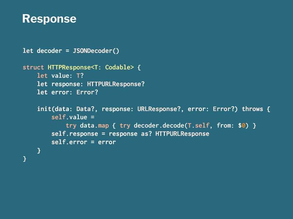Response let decoder = JSONDecoder() struct HTT...