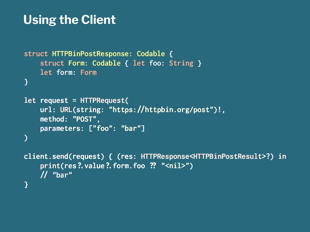 Using the Client struct HTTPBinPostResponse: Co...