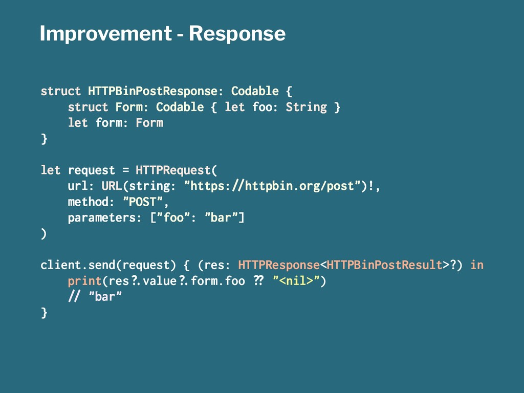 Improvement - Response struct HTTPBinPostRespon...