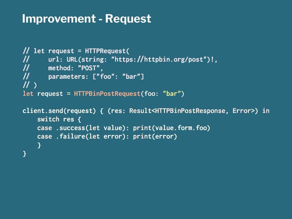 "Improvement - Request !"" let request = HTTPRequ..."