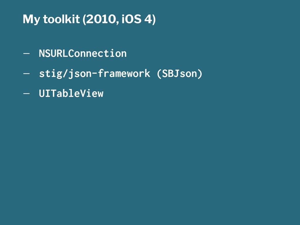 My toolkit (2010, iOS 4) — NSURLConnection — st...