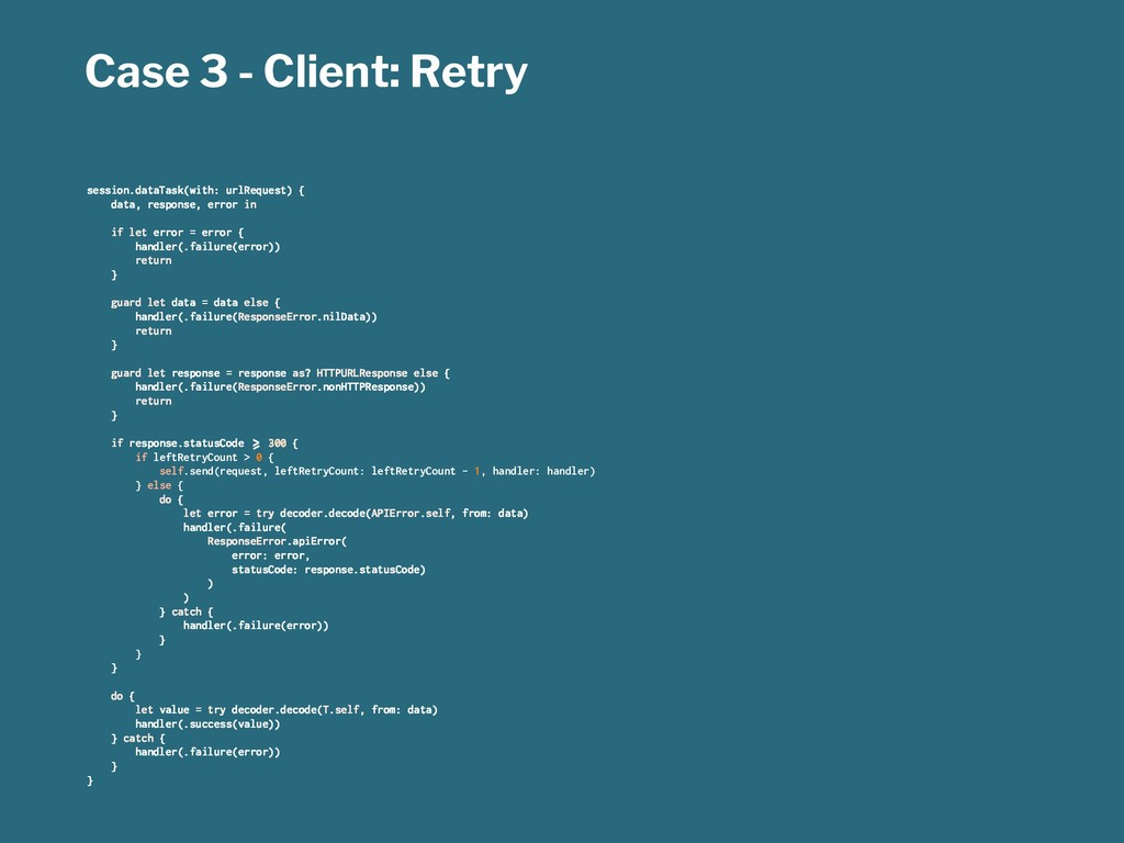 Case 3 - Client: Retry session.dataTask(with: u...