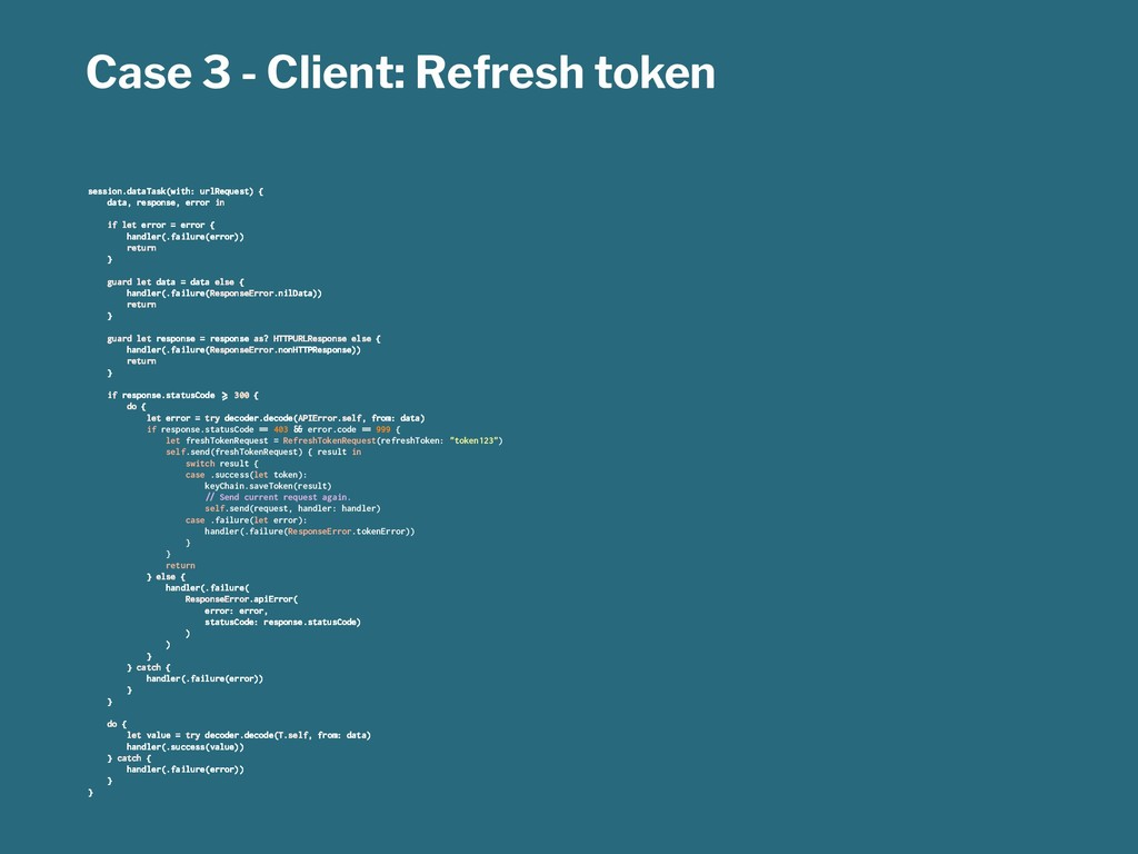 Case 3 - Client: Refresh token session.dataTask...