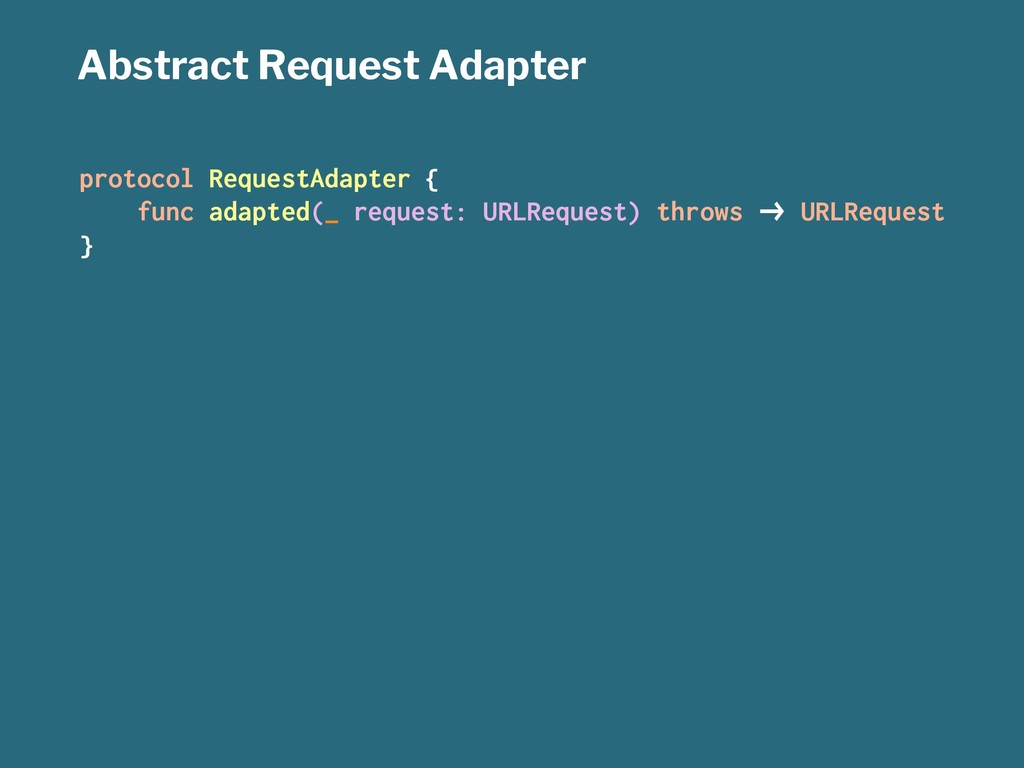 Abstract Request Adapter protocol RequestAdapte...
