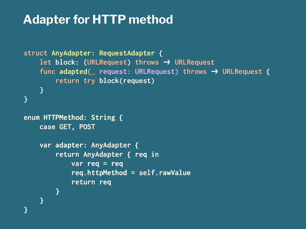 Adapter for HTTP method struct AnyAdapter: Requ...