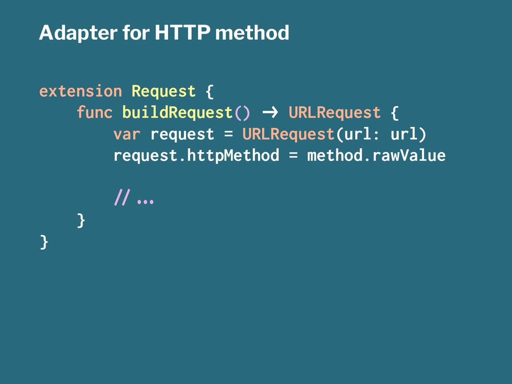 Adapter for HTTP method extension Request { fun...