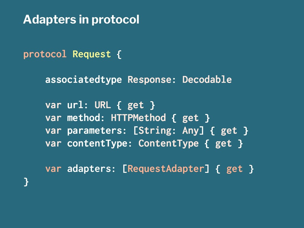 Adapters in protocol protocol Request { associa...